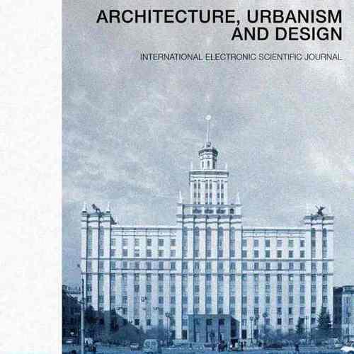 Архитектура, градостроительство и дизайн. Международный электронный научный журнал ЮУрГУ